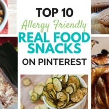 Top 10 Allergy Friendly Real Food Snacks on Pinterest
