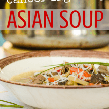 Recipe Connection: Cancer Fighting Vegetable Soup with an Asian Twist