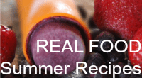 Real Food Summer Recipes
