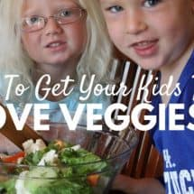 6 Ways to Encourage Your Child to Love Vegetables {GUEST POST}