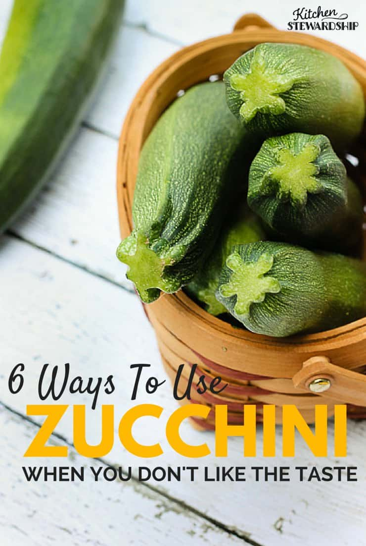 what to do with zucchini (when you don't like the taste)