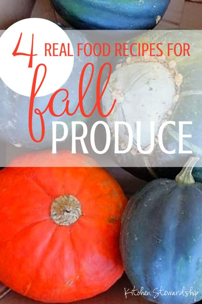 4 NEW Real Food Recipes for Fall Produce