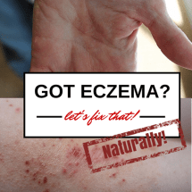 Naturally Soothing your Eczema Without Giving up all the Food you Love