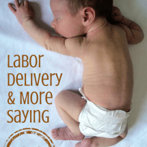 "Labor, Delivery, and Saying ""NO""–5 More Interventions We Refuse"
