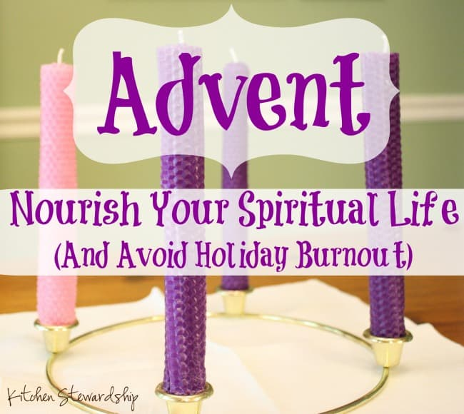 Nourish Your Spiritual Life with Advent (And Avoid the Holiday Burnout)