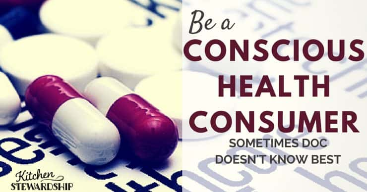 Be a Conscious Health Consumer Sometimes Doc DOESN T know Best Facebook