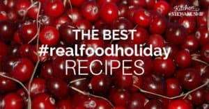 Real Food Thanksgiving Feast — all the recipes you'll need for an alternative T-day meal!
