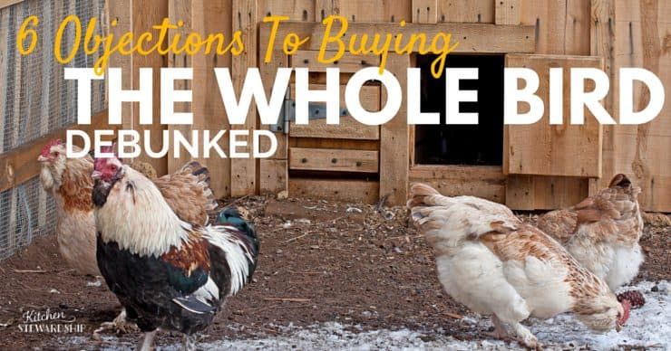 6 Objections To Buying the whole bird