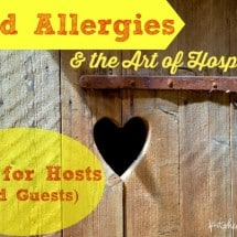 Food Allergies and the Art of Hospitality: Tips for Hosts and Guests