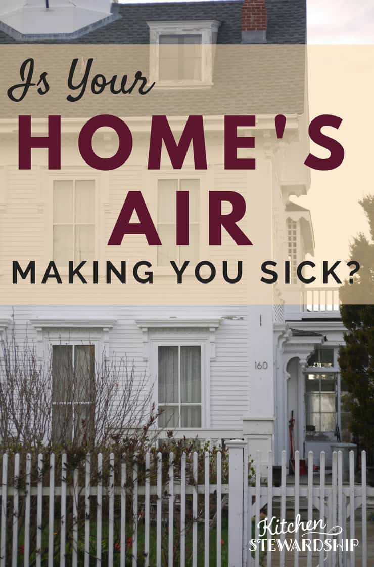 Is Your Homes Air Making You Sick