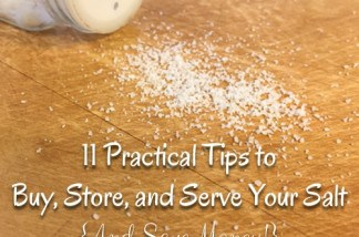 11 Practical Tips to Buy, Store, and Serve Your Salt (And Save Money!)