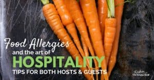 How to be a gracious host to those with allergies. and pass the blessing.