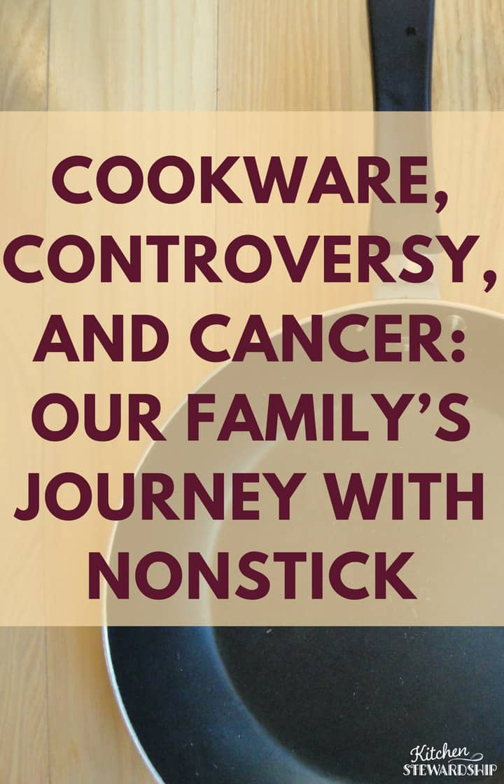 Cookware Controversy and Cancer Our Family's Journey With Nonstick 1 P