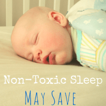 Non-Toxic Sleep May Save Your Baby's Life