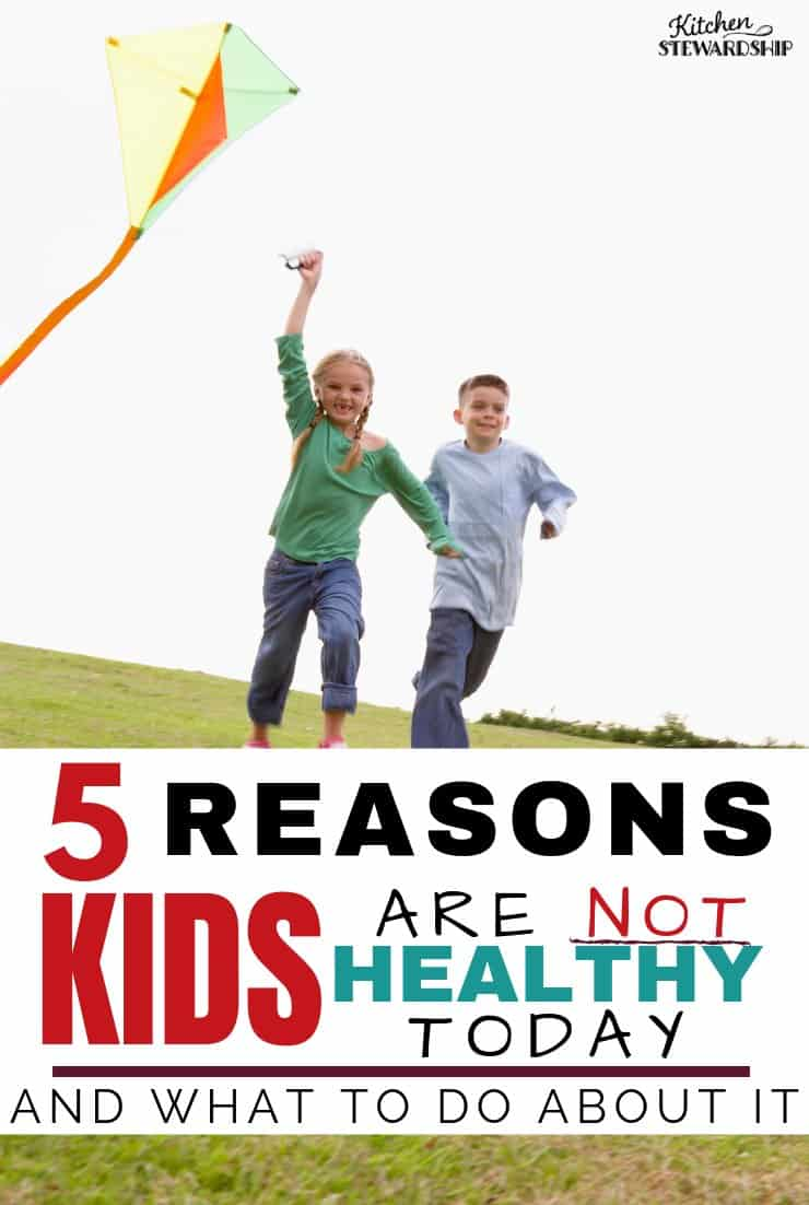 5 Reasons Kids Just Aren't Healthy Today