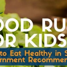 New Food Rules for Kids: How to Eat Healthy in Spite of Government Recommendations