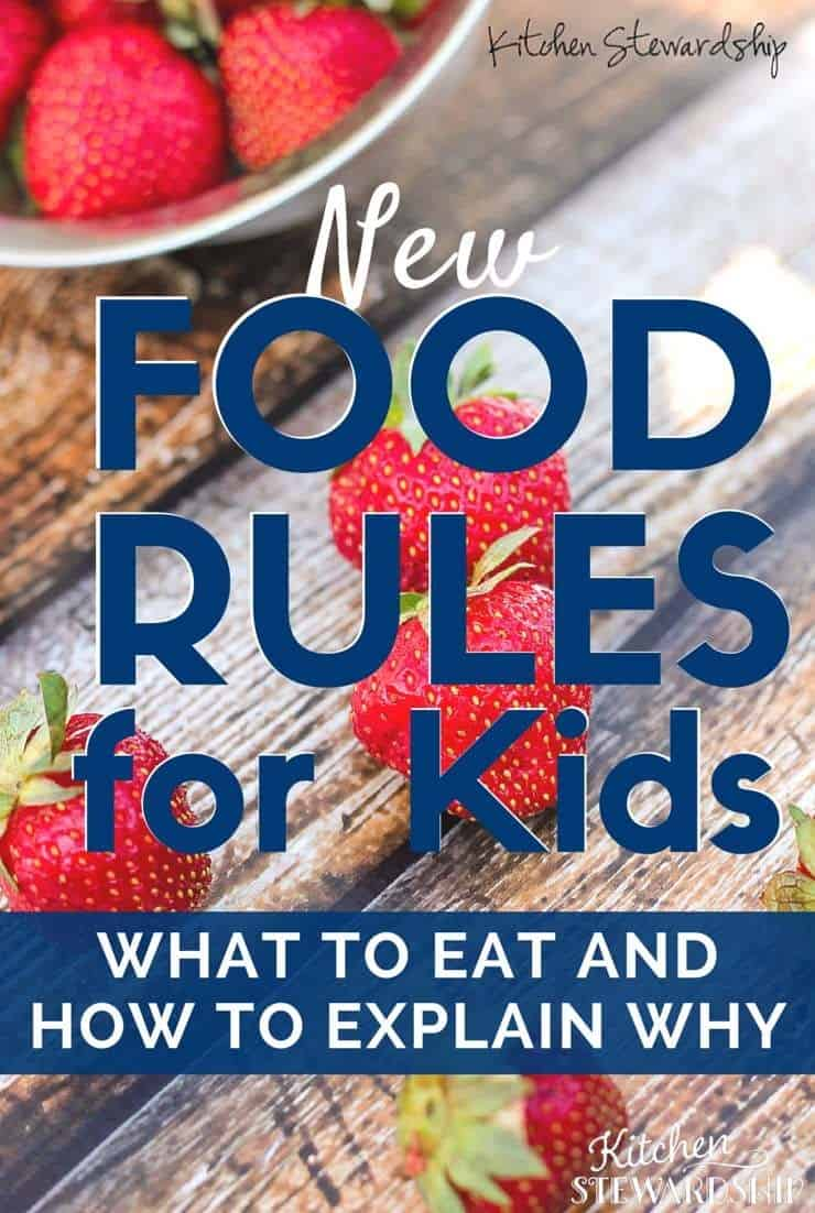 new food rules for kids what to eat and how to explain real food - Kitchen Stewardship
