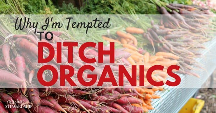 Why Im Tempted to ditch organics