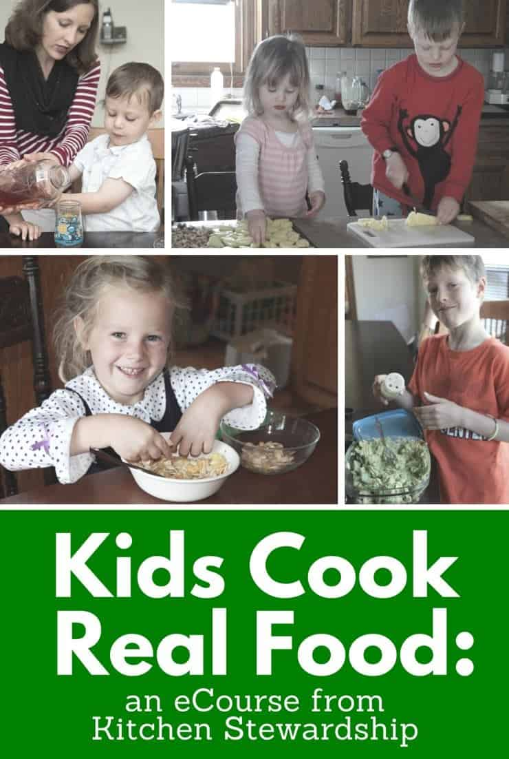 Kids Cook Real Food eCourse - all ages and skill levels learn REAL cooking skills to last a lifetime!