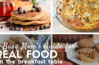 The Busy Mom's Guide to Getting Real Food on the Breakfast Table