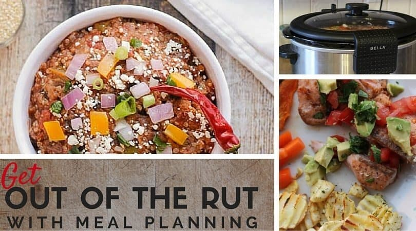 Get out of the rut with meal planning