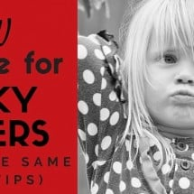 A New Idea, Some Tips (and Some Hard Words to Hear) for Picky Eaters