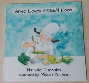 Anise Loves Green Food all about kids cooking real food