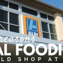 25 Reasons REAL Real Foodies Should Shop at ALDI