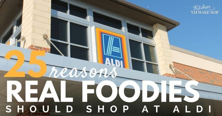 25 Reasons Real Foodies Can Shop at Aldi. Real food can be purchased for less money! Save your budget and keep the great taste AND whole foods standards by checking out ALDI.