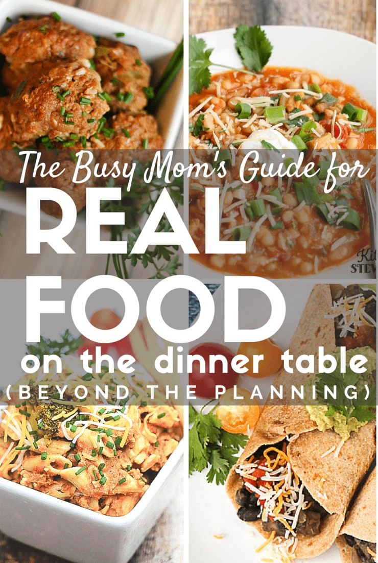 Busy Moms Guide for Real Food on the dinner table
