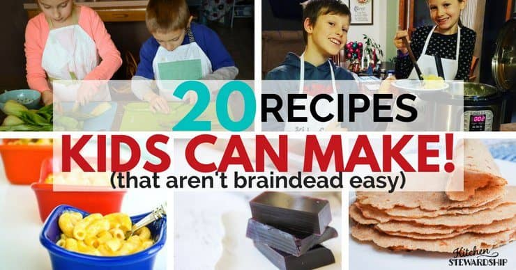 20 Recipes Kids can Make (that aren't braindead easy)