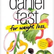 10 Copies of the Daniel Fast for Weight Loss Book {GIVEAWAY-NOW CLOSED}