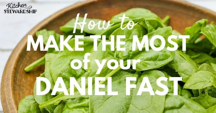 How to Make the Most of your Daniel Fast for Weight Loss