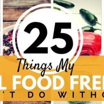 25 Things my Real Food Freezer Can't Do Without