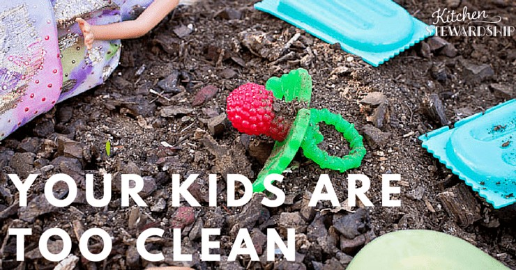 Why Your Kids Need Dirt