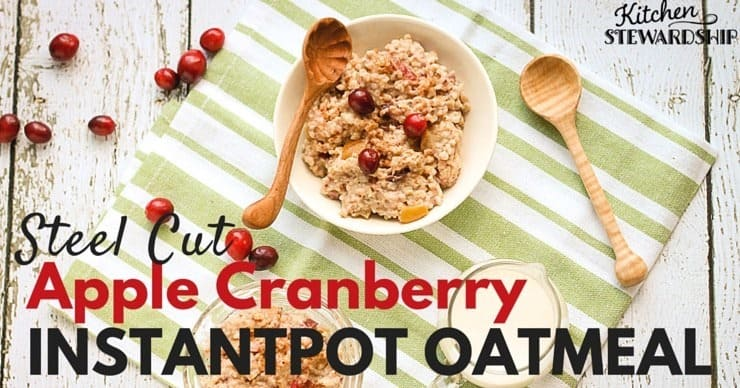 The Instant Pot makes breakfast easy with this Apple Cranberry Steel Cut Oatmeal recipe!