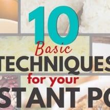 10 Basic Instant Pot Techniques