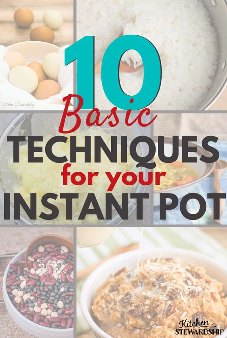 10 Basic Instant Pot Techniques everyone should know.
