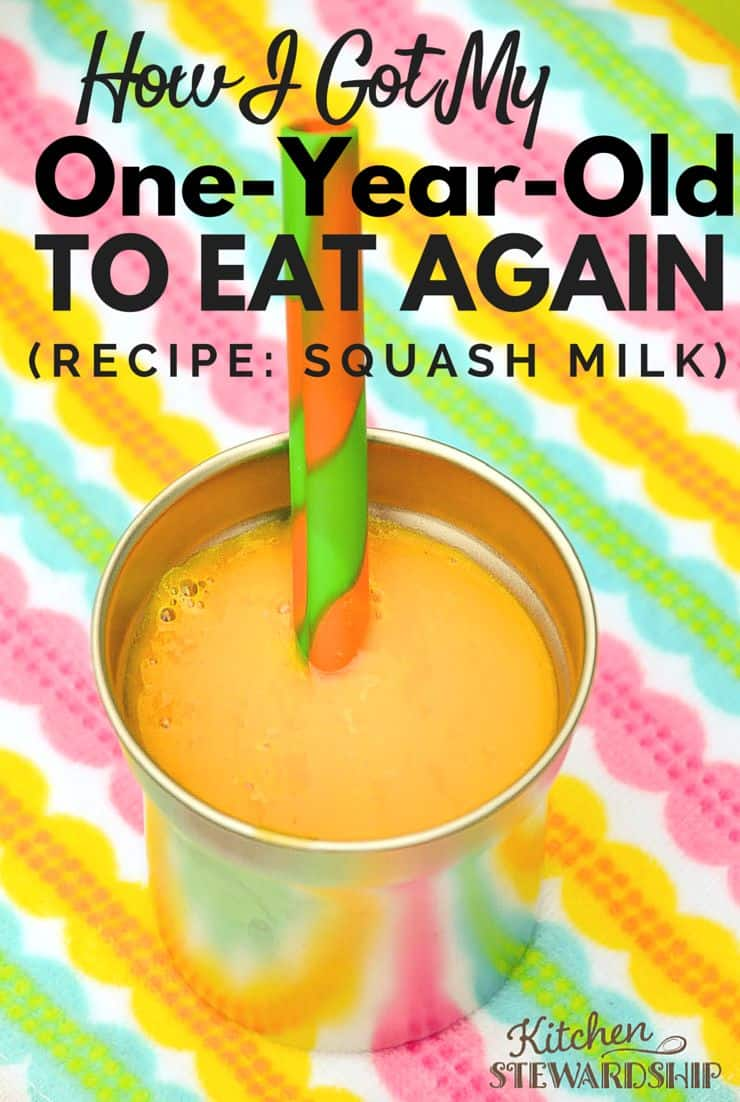 How I Got My One Year Old to Eat again with Squash Milk Recipe