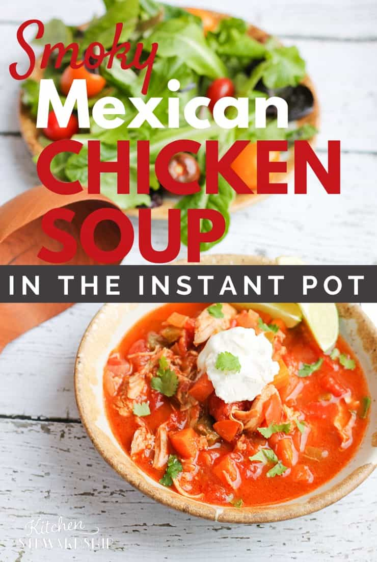 Instant Pot Recipe for Smoky Mexican Chicken Soup super easy and fast