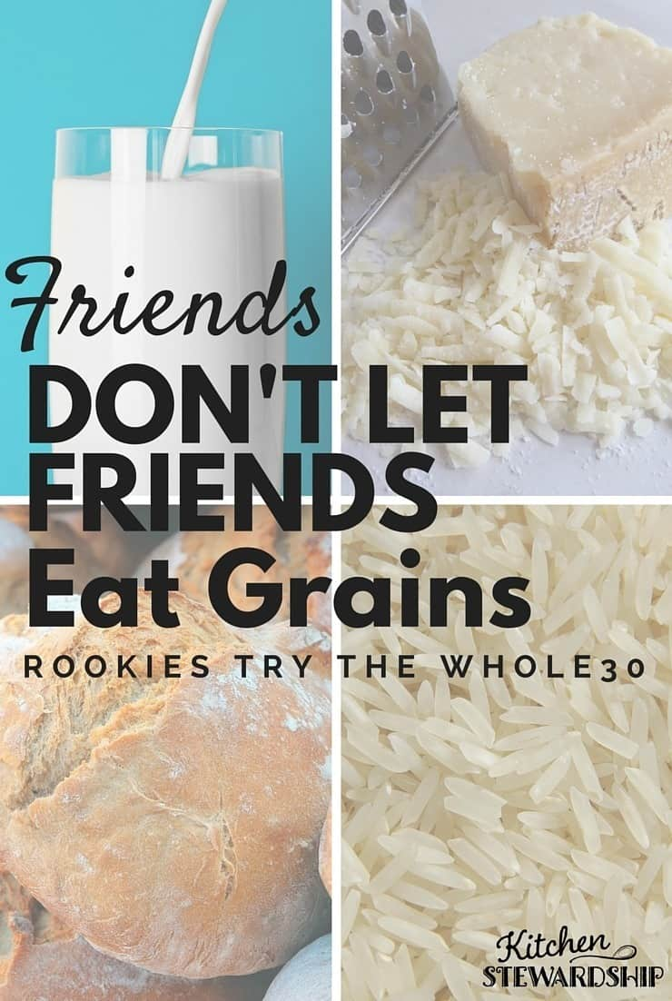 Friends Don't Let Friends Eat Grains - what happens when rookies try the Whole30 because their friends are doing it too