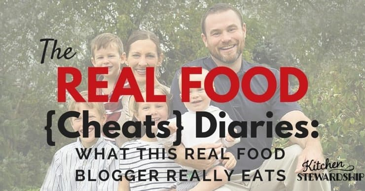 Kitchen Stewardship Real Food Diaries - what a real food blogger really eats and feeds her kids for a week