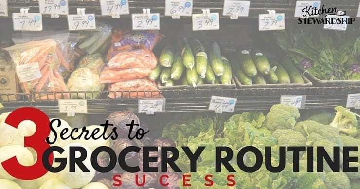 To eat real food, you HAVE to buy groceries. Secrets to making sure you do it right, every time - plus what saved us (twice) when my grocery routine completely broke down.