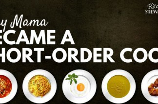Why Mama Became A Short-Order Cook