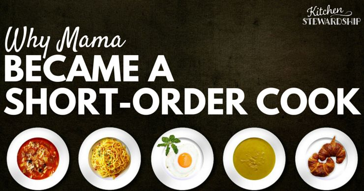 Why Mama Became a Short Order Cook