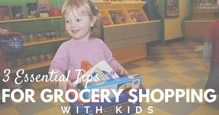 3 Essential Tips For Grocery Shopping with Kids of All Ages