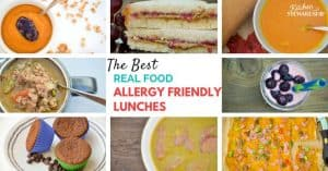 Ready or not, it's time to pack lunches! These are the best real food allergy friendly lunches around. Plenty of choices for every type of allergy.