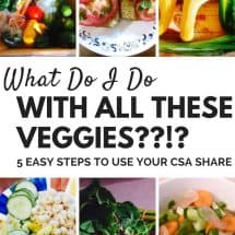 5 Easy Steps for Using a Week's Share of CSA Vegetables