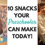 10-snacks-your-preschooler-can-make-today