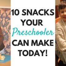 10 Snacks your Preschooler Can Make Today